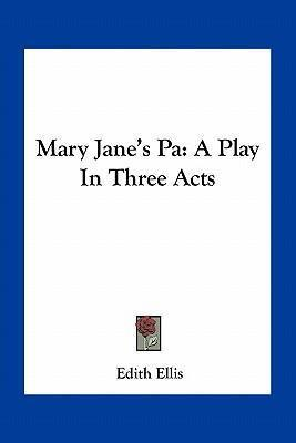Mary Jane's Pa  A Play in Three Acts