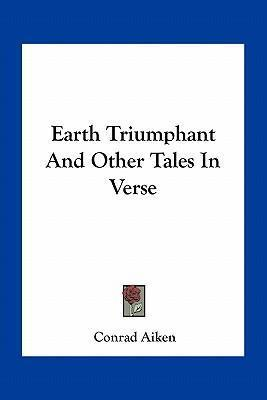 Earth Triumphant and Other Tales in Verse