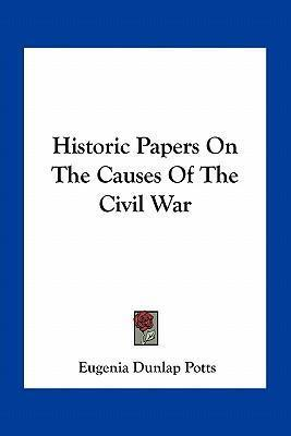 essay about the causes of the civil war Historiographical essay on the civil war the civil war is the defining event in american history no previous american war came anywhere close to it in scale or in the casualties it caused its social and political consequences were vast it preserved the union, led to slavery's abolition, and dramatically altered the.