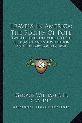 Travels in America; The Poetry of Pope Travels in America; The Poetry of Pope