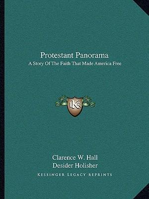 Protestant Panorama  A Story of the Faith That Made America Free