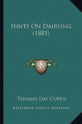 Hints on Dairying (1885) Hints on Dairying (1885)