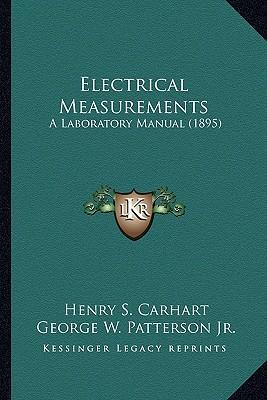 Electrical Measurements Electrical Measurements : A Laboratory Manual (1895) a Laboratory Manual (1895)