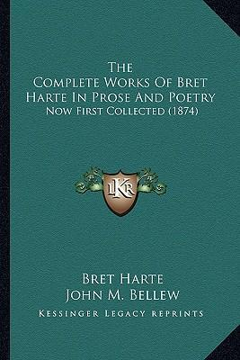 The Complete Works of Bret Harte in Prose and Poetry