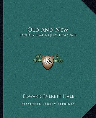 Old and New  January, 1874 to July, 1874 (1870)