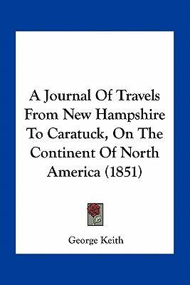 A Journal of Travels from New Hampshire to Caratuck, on the Continent of North America (1851)