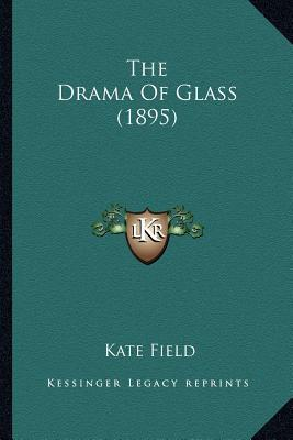 The Drama of Glass (1895) the Drama of Glass (1895)