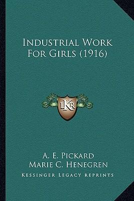 Industrial Work for Girls (1916)
