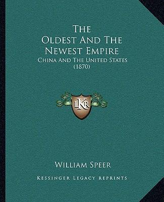 The Oldest and the Newest Empire  China and the United States (1870)