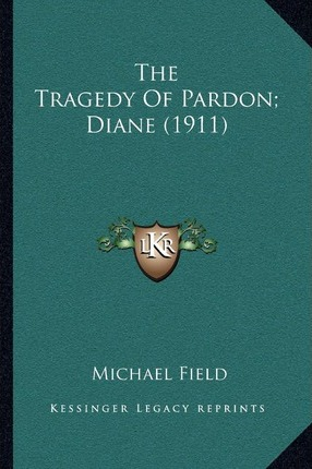The Tragedy Of Pardon; Diane (1911)