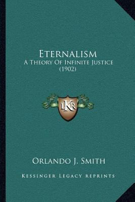 Eternalism  A Theory of Infinite Justice (1902)