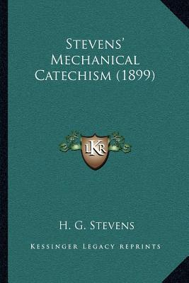 Stevens' Mechanical Catechism (1899)