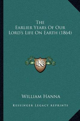 The Earlier Years of Our Lord's Life on Earth (1864)