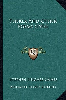 Thekla and Other Poems (1904) Thekla and Other Poems (1904)