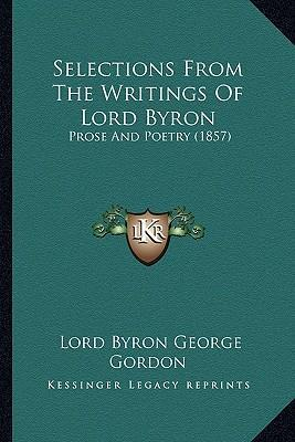 Selections from the Writings of Lord Byron