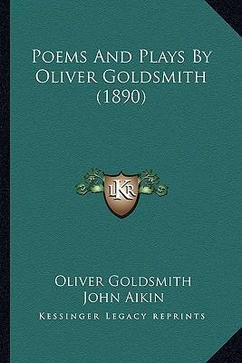 Poems and Plays by Oliver Goldsmith (1890) Poems and Plays by Oliver Goldsmith (1890)