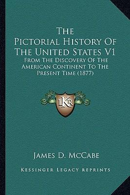 The Pictorial History of the United States V1
