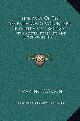 Itinerary of the Seventh Ohio Volunteer Infantry V2, 1861-1864