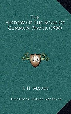The History of the Book of Common Prayer (1900)