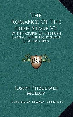 The Romance of the Irish Stage V2