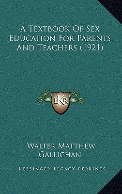 A Textbook of Sex Education for Parents and Teachers (1921)