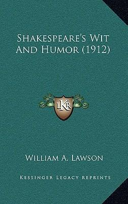 Shakespeare's Wit and Humor (1912)