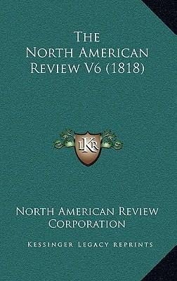 The North American Review V6 (1818)