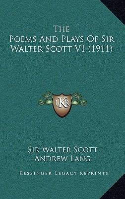 The Poems and Plays of Sir Walter Scott V1 (1911)