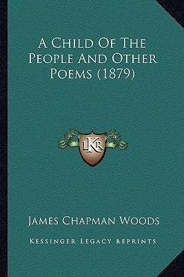 A Child of the People and Other Poems (1879)