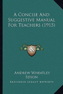 A Concise and Suggestive Manual for Teachers (1915)