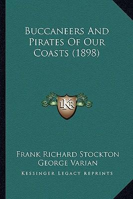 Buccaneers and Pirates of Our Coasts (1898)