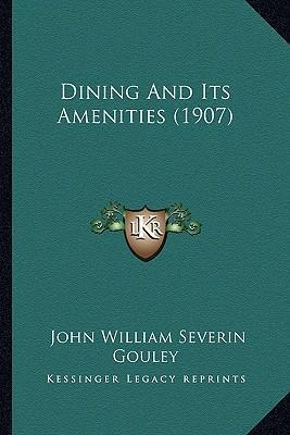 Dining and Its Amenities (1907)