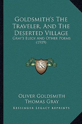 Goldsmith's the Traveler, and the Deserted Village