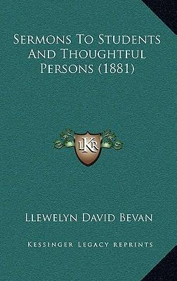 Sermons to Students and Thoughtful Persons (1881) : Llewelyn