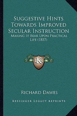 Suggestive Hints Towards Improved Secular Instruction