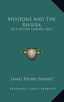 Mentone and the Riviera  As a Winter Climate (1861)