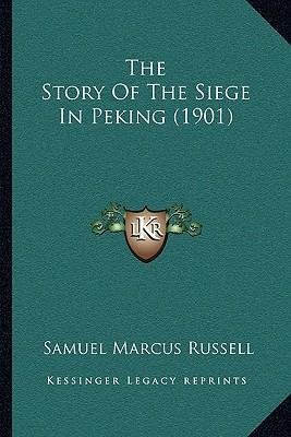 The Story of the Siege in Peking (1901)