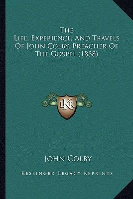The Life, Experience, and Travels of John Colby, Preacher of the Gospel (1838)