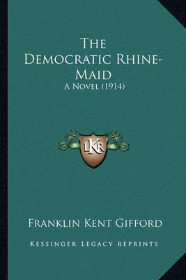 The Democratic Rhine-Maid