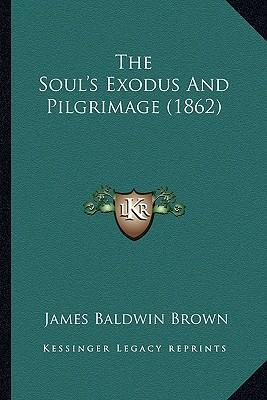 The Soul's Exodus and Pilgrimage (1862)