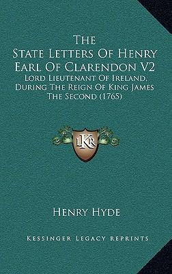 The State Letters of Henry Earl of Clarendon V2
