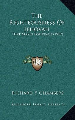 The Righteousness of Jehovah  That Makes for Peace (1917)