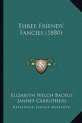 Three Friends' Fancies (1880)