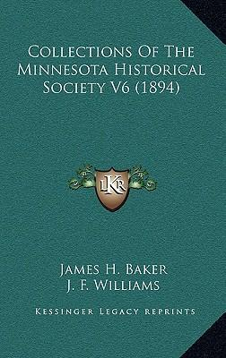 Collections of the Minnesota Historical Society V6 (1894) Collections of the Minnesota Historical Society V6 (1894)