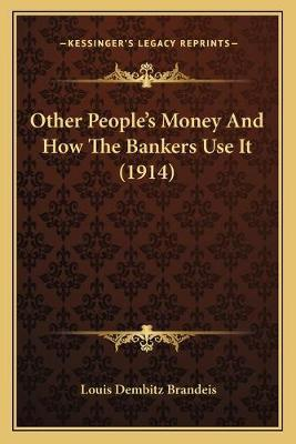 Other People's Money and How the Bankers Use It (1914)