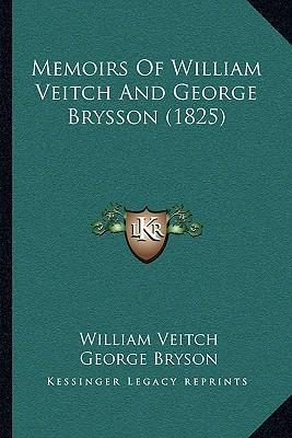 Memoirs of William Veitch and George Brysson (1825)