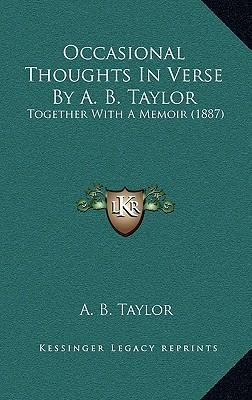Occasional Thoughts in Verse by A. B. Taylor