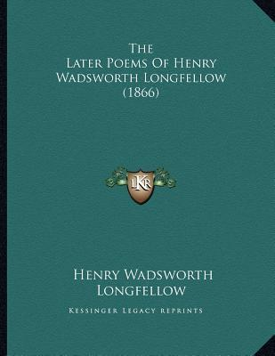 The Later Poems of Henry Wadsworth Longfellow (1866)