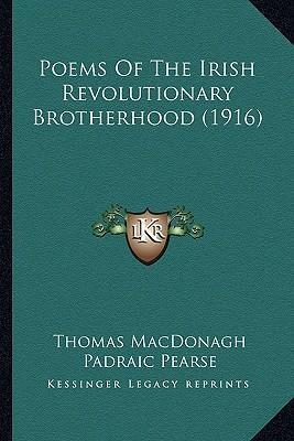 Poems Of The Irish Revolutionary Brotherhood (1916)