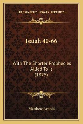 Isaiah 40-66  With the Shorter Prophecies Allied to It (1875)